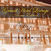 Grand Hotel Lounge (Rome Edition) de Various Artists