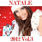 Natale 2012, Vol. 3 (Oh Happy Day) von Various Artists