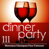 Dinner Party: 111 Morceaux Classiques Pour S'amuser (French) de Various Artists