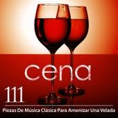 Cena: 111 Piezas De Música Clásica Para Amenizar Una Velada de Various Artists