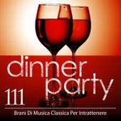 Dinner Party: 111 Brani Di Musica Classica Per Intrattenere (Italian) di Various Artists