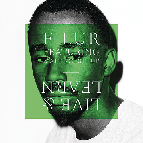 Live & Learn (feat. Matt Kolstrup) by Filur