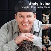 Diggin' That Funky Blues von Andy Irvine