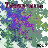 Dance 2013 Now, Vol. 7 by Various Artists