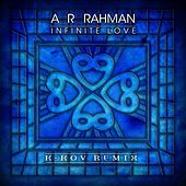 Infinite Love (K-Kov Remix) by A.R. Rahman