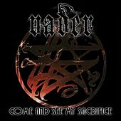 Come And See My Sacrifice von Vader