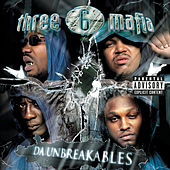 Da Unbreakables (Explicit Version) von Three 6 Mafia