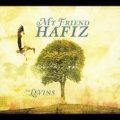 My Friend Hafiz by The Levins