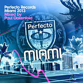Perfecto Records Miami 2013 (Mixed By Paul Oakenfold) de Various Artists