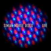Live de Simian Mobile Disco