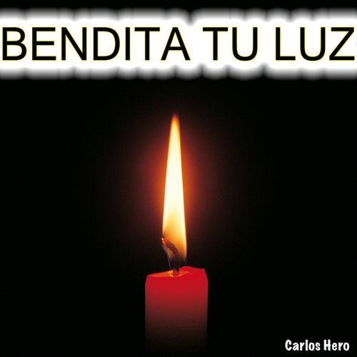 Bendita Tu Luz by Carlos Hero