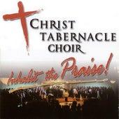 Inhabit the Praise by Christ Tabernacle Choir