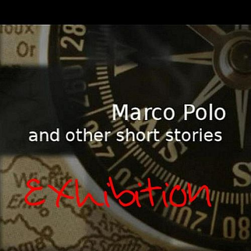 Marco Polo and Other Short Stories by Exhibition