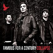 Collapse by Famous for a Century