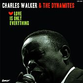 Love Is Only Everything by Charles Walker