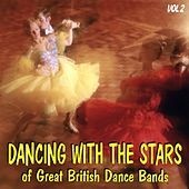 Dancing With the Stars of Great British Dance Bands Vol 2 von Various Artists