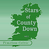 Timeless Celtic: Stars Of The County Down Vol 1 by Various Artists