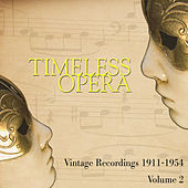 Timeless Opera Vintage Recordings 1911-1954 Vol 2 by Various Artists