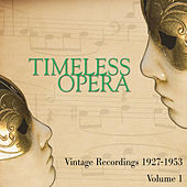 Timeless Opera Vintage Recordings 1927-1953 Vol 1 von Various Artists