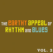 The Earthy Appeal of Rhythm and Blues Vol.2 by Various Artists