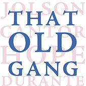 Timeless Voices: That Old Gang by Various Artists