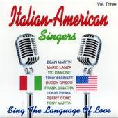 Italian - American Singers - Vol. Three by Various Artists