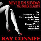 Never On Sunday and Other Classics de Ray Conniff