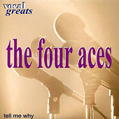 Vocal Greats: The Four Aces - 'Tell Me Why' by Four Aces