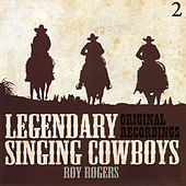 Legendary Singing Cowboys Vol.2 - Roy Rogers by Roy Rogers