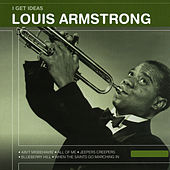 I Get Ideas - Louis Armstrong by Louis Armstrong