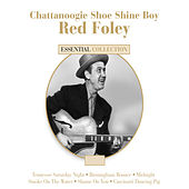 Chattanoogie Shoe Shine Boy - Red Foley by Red Foley