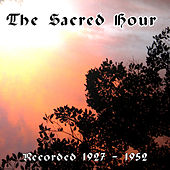 The Sacred Hour: Recorded 1927 - 1952 by Various Artists
