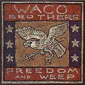 Freedom and Weep by Waco Brothers