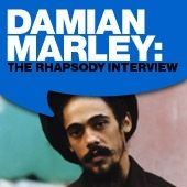 Damian Marley: The Rhapsody Interview by Damian Marley