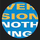 Nothing (Remixes) by Version