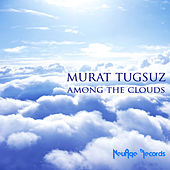 Among the Clouds by Murat Tugsuz