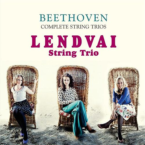 Beethoven: Complete String Trios - Lendavai by Lendvai String Trio