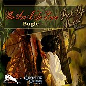 Who Am I to Love by Bugle