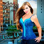 Lovin LA by Hollie LA