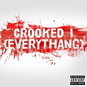 Everythang - Single by Crooked I