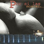 Por si las moscazz... by Nubes