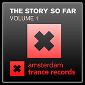 Amsterdam Trance Records - The Story So Far Vol 1 by Various Artists