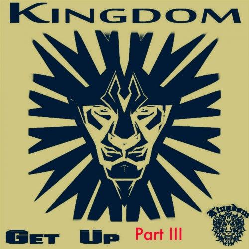 Get Up III by Kingdom