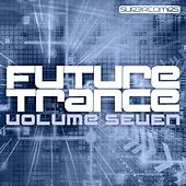 Future Trance Volume Seven - EP by Various Artists