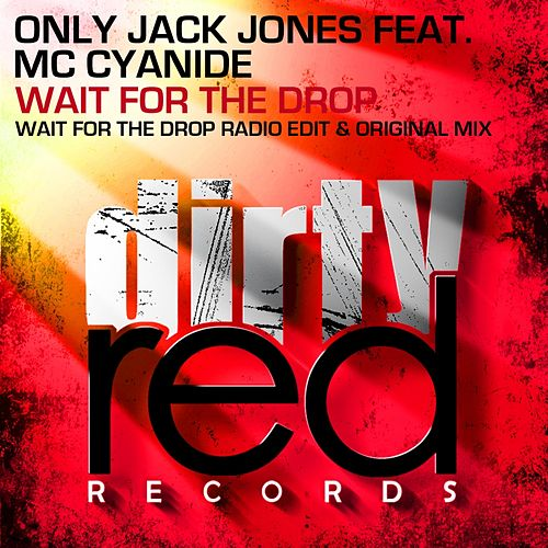 Wait For The Drop (feat. MC Cyanide) by Only Jack Jones