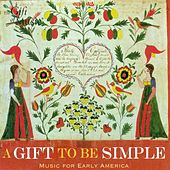 Ainsworth, H.: Bay Book of Psalmes (The) / Coolidge, P.S.: Pioneer Dances (A Gift To Be Simple - Music for Early America) von Various Artists
