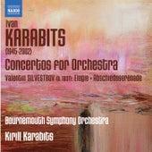 Karabits: Concertos for Orchestra - Silvestrov: Elegie - Abschiedsserenade by Bournemouth Symphony Orchestra