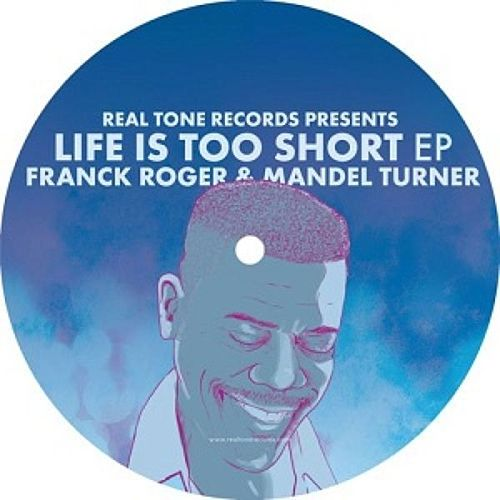 Life Is Too Short EP by Franck Roger