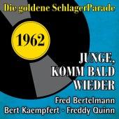 Junge, komm bald wieder (Die Goldene Schlagerparade 1962) von Various Artists