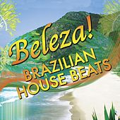 Beleza! Brazilian House Beats von Various Artists